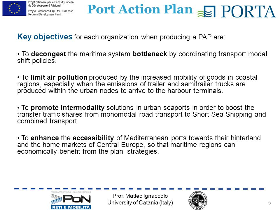 Key objectives for each organization when producing a PAP are: To decongest the maritime system bottleneck by coordinating transport modal shift policies.