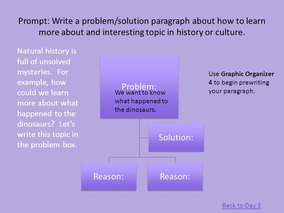 Prompt: Write a problem/solution paragraph about how to learn more about and interesting topic in history or culture. Problem: Reason: Solution: Natur