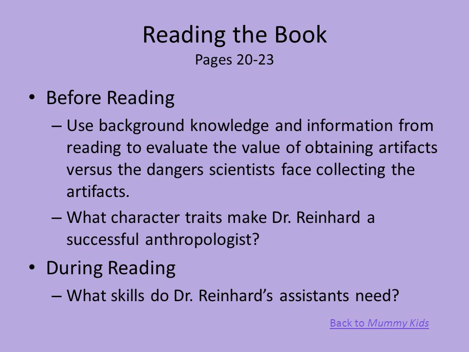 Reading the Book Pages 20-23 Before Reading – Use background knowledge and information from reading to evaluate the value of obtaining artifacts versu
