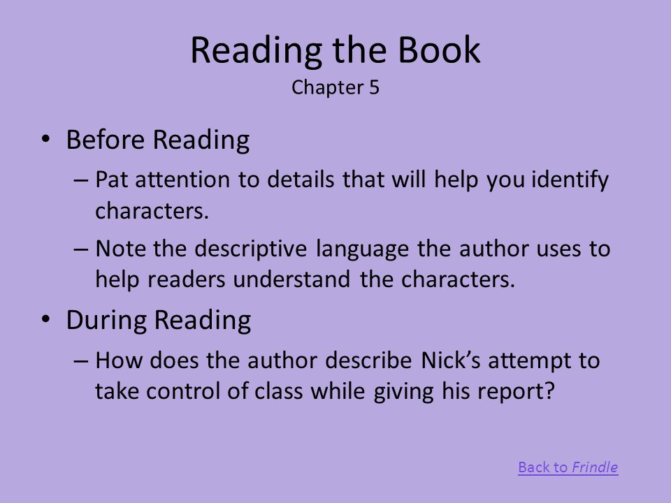 Reading the Book Chapter 5 Before Reading – Pat attention to details that will help you identify characters. – Note the descriptive language the autho