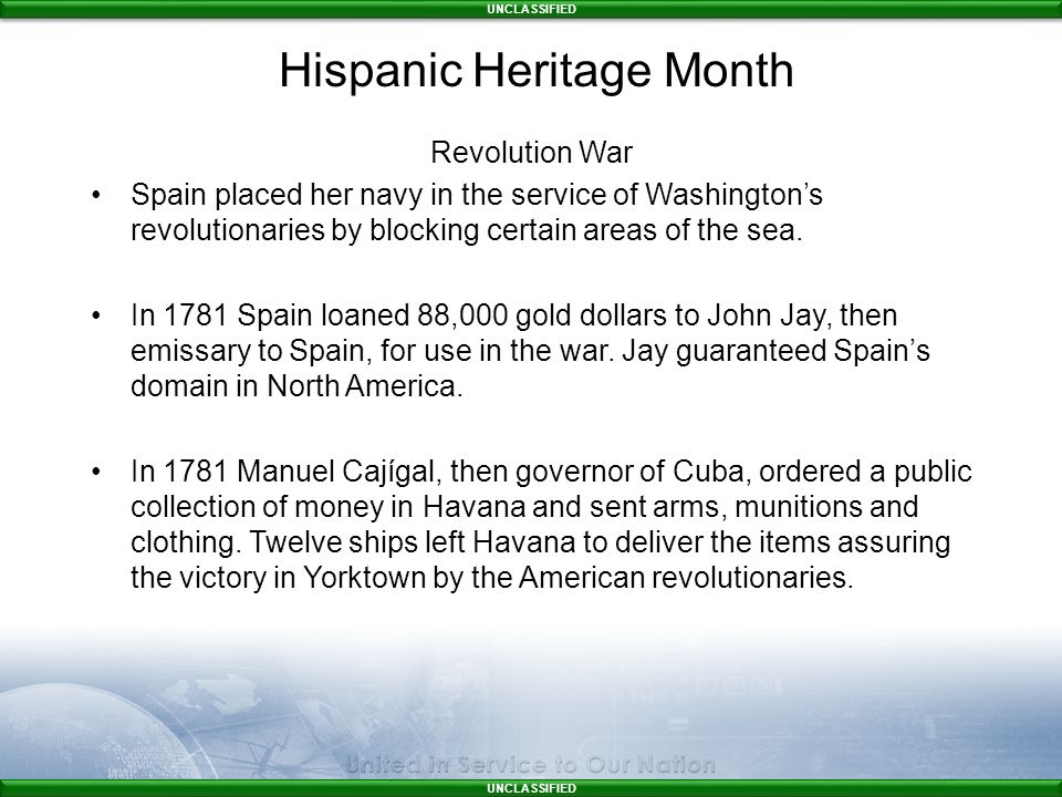 UNCLASSIFIED Revolution War Spain placed her navy in the service of Washington's revolutionaries by blocking certain areas of the sea.