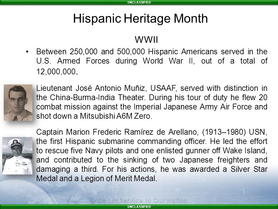 UNCLASSIFIED WWII Between 250,000 and 500,000 Hispanic Americans served in the U.S.