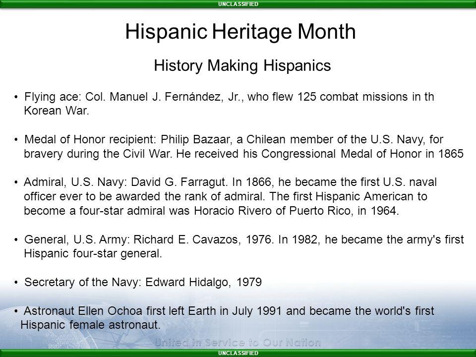 UNCLASSIFIED History Making Hispanics Flying ace: Col.