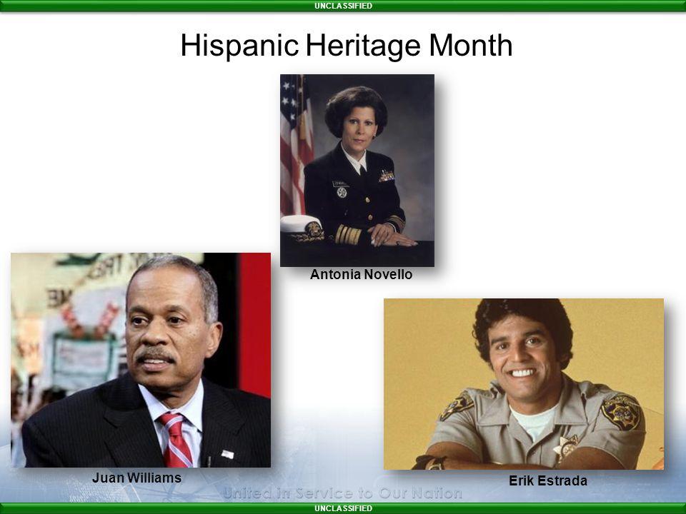 UNCLASSIFIED Juan Williams Antonia Novello Erik Estrada Hispanic Heritage Month