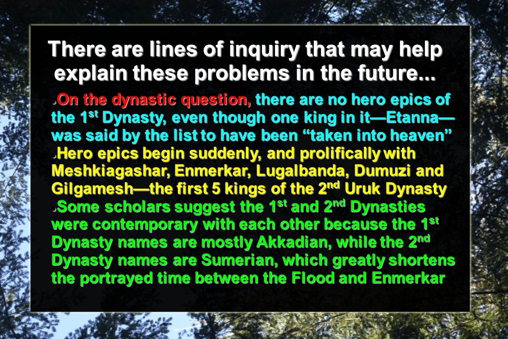 There are lines of inquiry that may help explain these problems in the future... On the dynastic question, there are no hero epics of the 1 st Dynasty