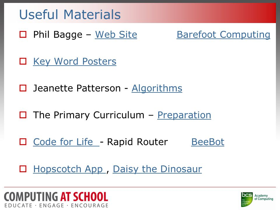 Useful Materials  Phil Bagge – Web Site Barefoot ComputingWeb SiteBarefoot Computing  Key Word Posters Key Word Posters  Jeanette Patterson - Algor