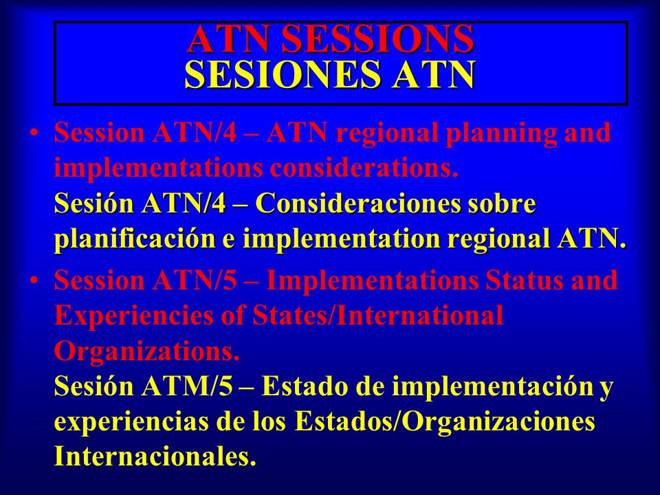 ATN SESSIONS SESIONES ATN Session ATN/6 – Round table discussion/Question and answers on ATN.