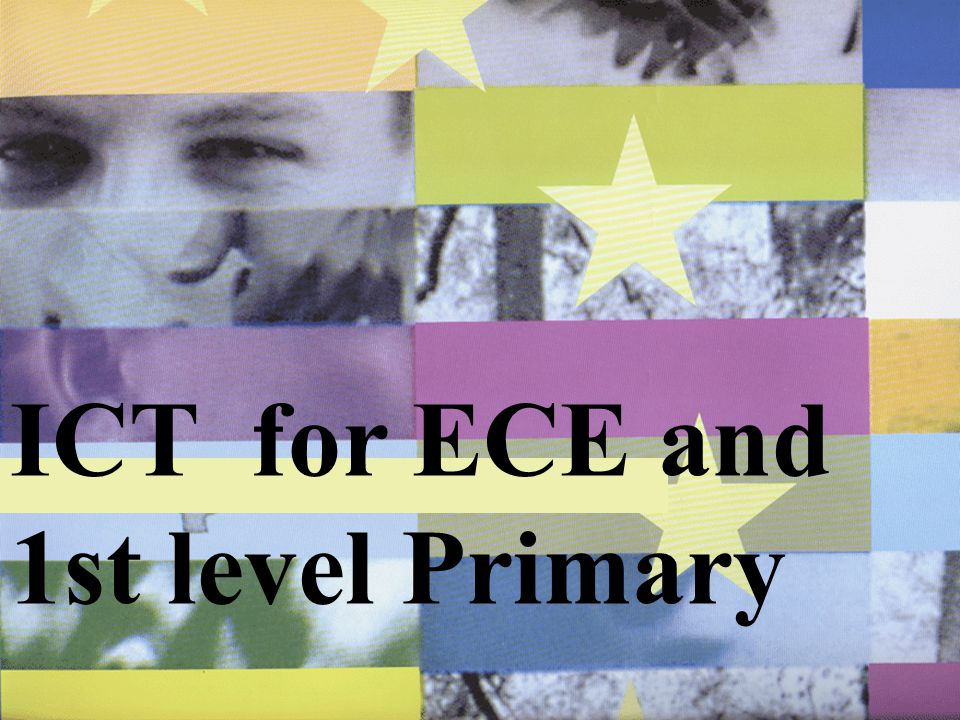 ICT for ECE and 1st level Primary