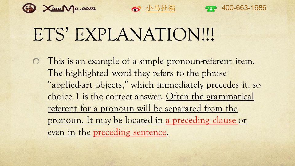 小马托福 400-663-1986 ETS' EXPLANATION!!. This is an example of a simple pronoun-referent item.
