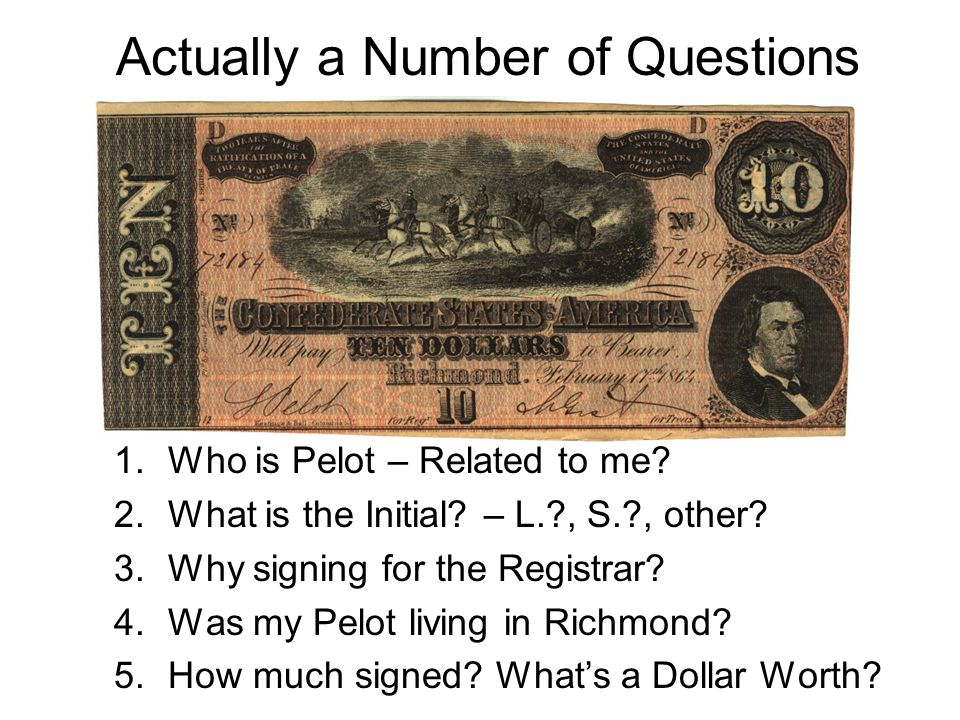 Actually a Number of Questions 1.Who is Pelot – Related to me? 2.What is the Initial? – L.?, S.?, other? 3.Why signing for the Registrar? 4.Was my Pel
