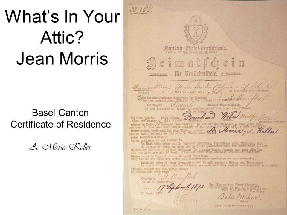 What's In Your Attic? Jean Morris Basel Canton Certificate of Residence A. Maria Keller