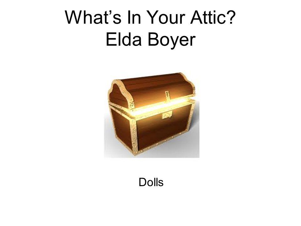 What's In Your Attic? Elda Boyer Dolls