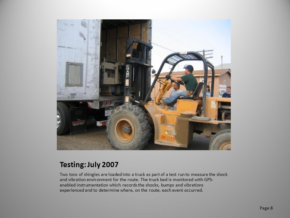 Testing: July 2007 A 1,500-mile round-trip test run measures bumps, shocks and vibrations along the route.