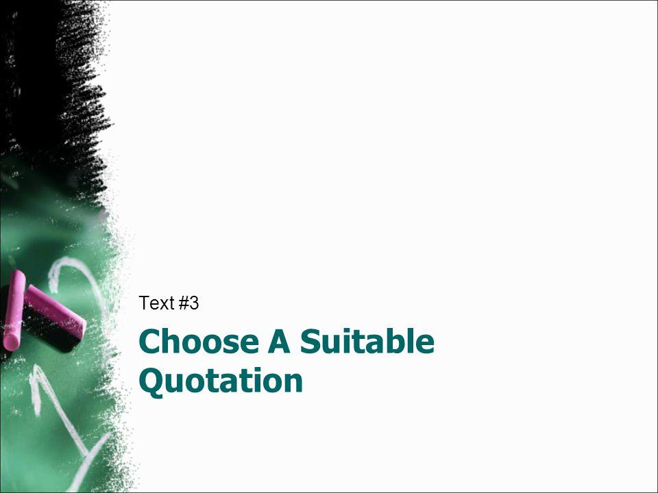 Choose A Suitable Quotation Text #3