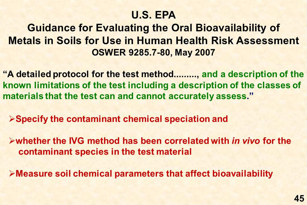 """U.S. EPA Guidance for Evaluating the Oral Bioavailability of Metals in Soils for Use in Human Health Risk Assessment OSWER 9285.7-80, May 2007 """"A deta"""