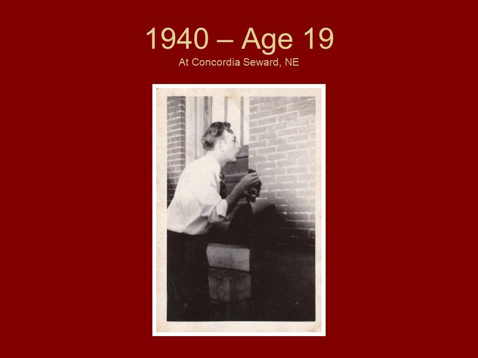 1940 – Age 19 At Concordia Seward, NE