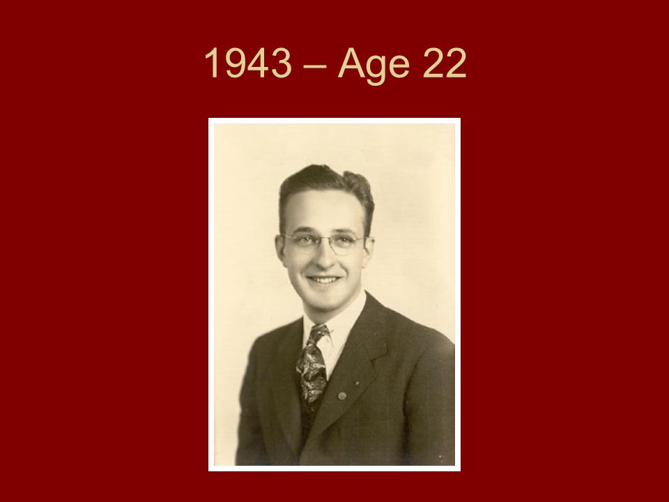 1943 – Age 22