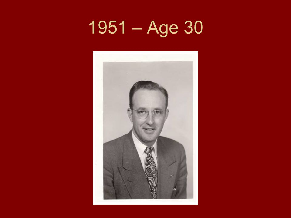 1951 – Age 30