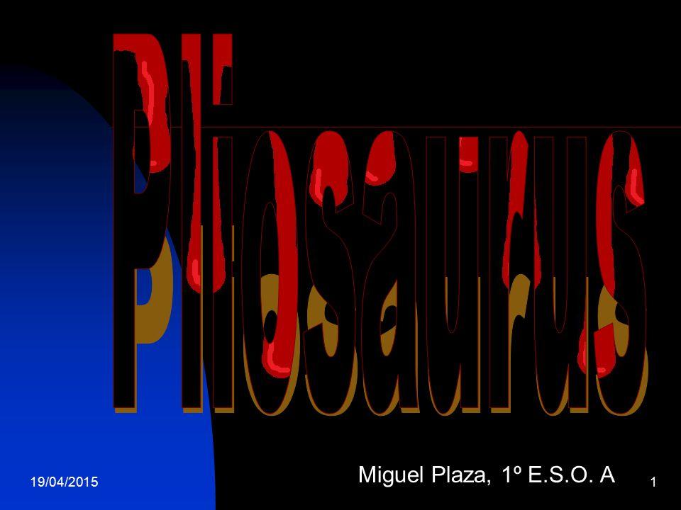 19/04/20151 Miguel Plaza, 1º E.S.O. A