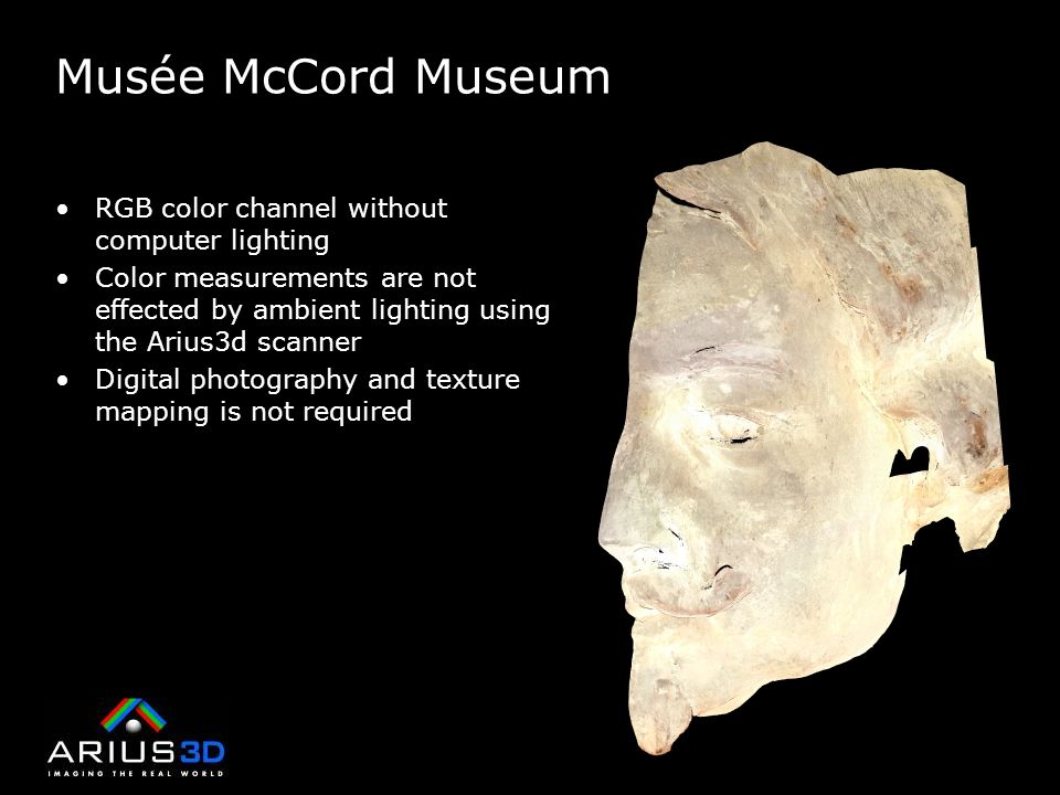 Musée McCord Museum RGB color channel without computer lighting Color measurements are not effected by ambient lighting using the Arius3d scanner Digi