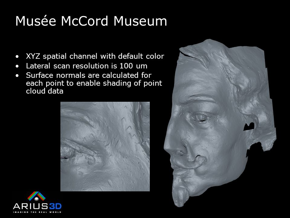Musée McCord Museum XYZ spatial channel with default color Lateral scan resolution is 100 um Surface normals are calculated for each point to enable shading of point cloud data