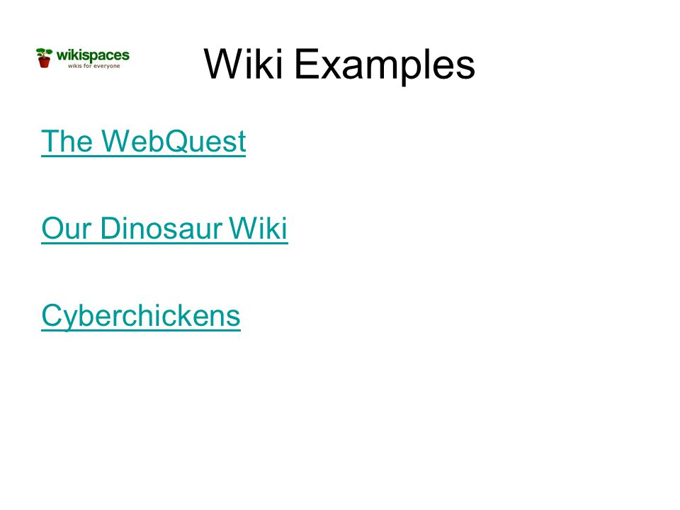 Wiki Examples The WebQuest Our Dinosaur Wiki Cyberchickens