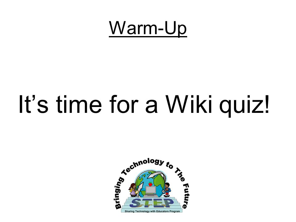 Warm-Up It's time for a Wiki quiz!
