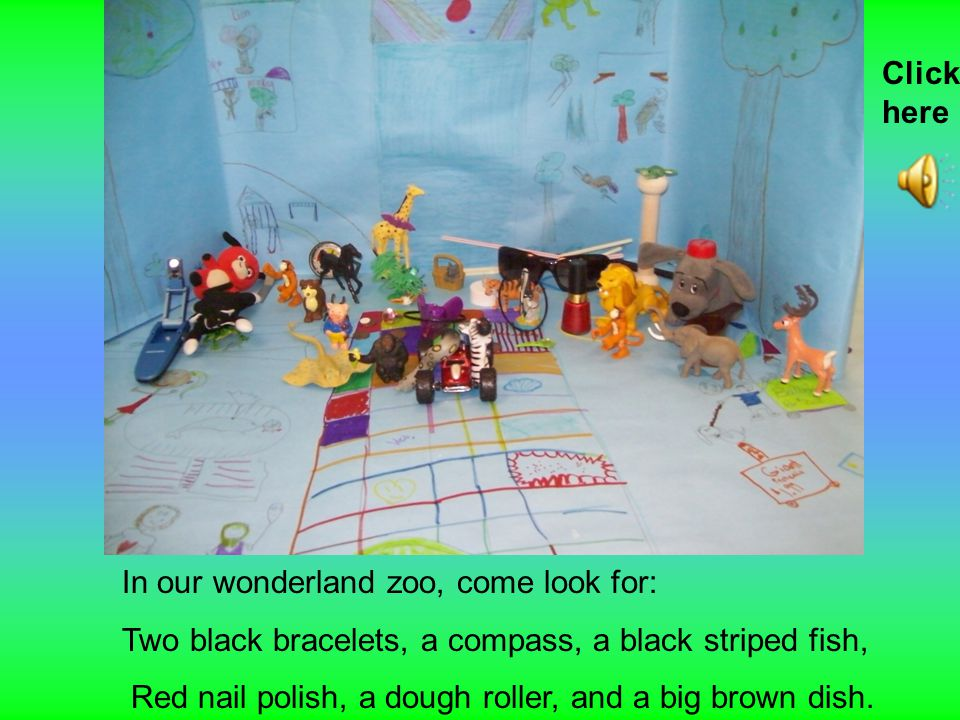 In our wonderland zoo, come look for: A blue bunny, a candle, a buck, A wrench, a spider, and a mini monster truck.