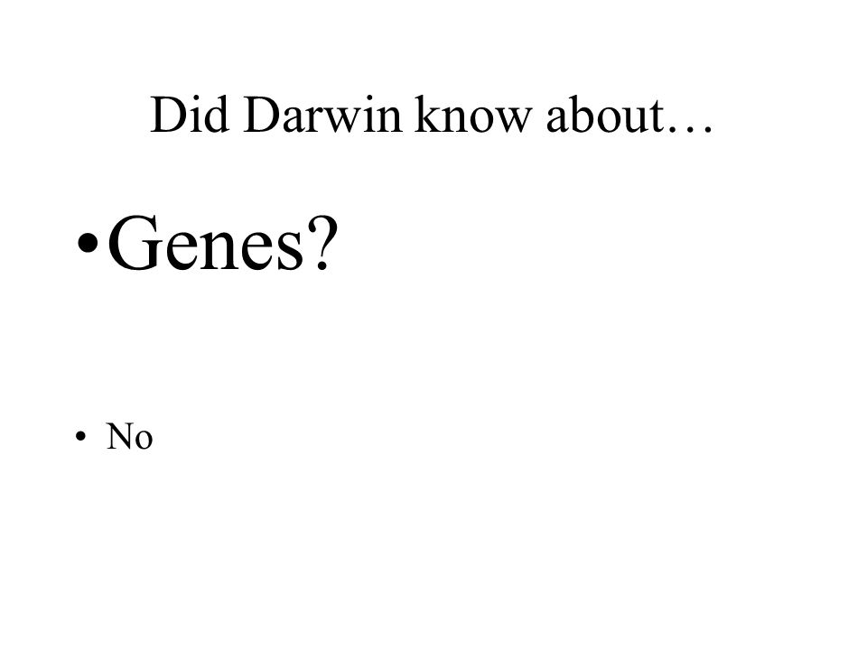 Did Darwin know about… Genes? No