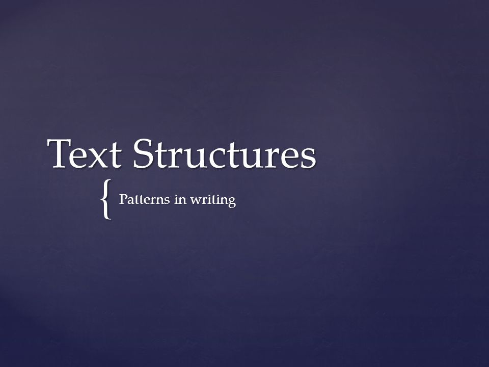 { Text Structures Patterns in writing