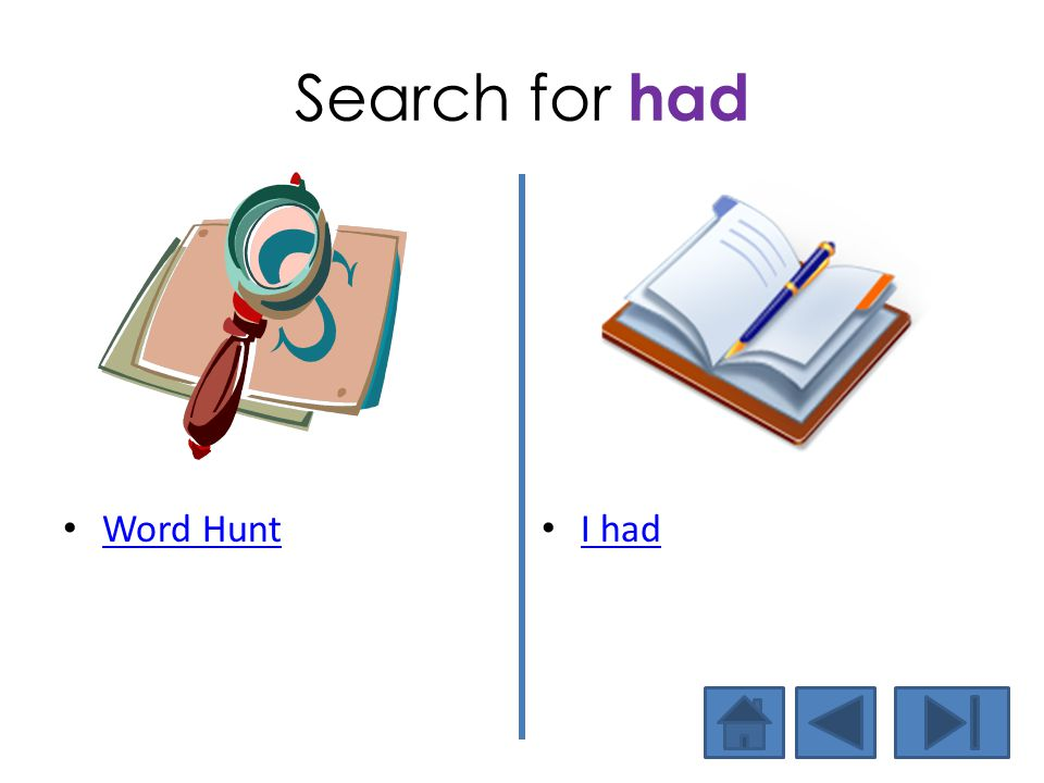Search for had Word Hunt I had