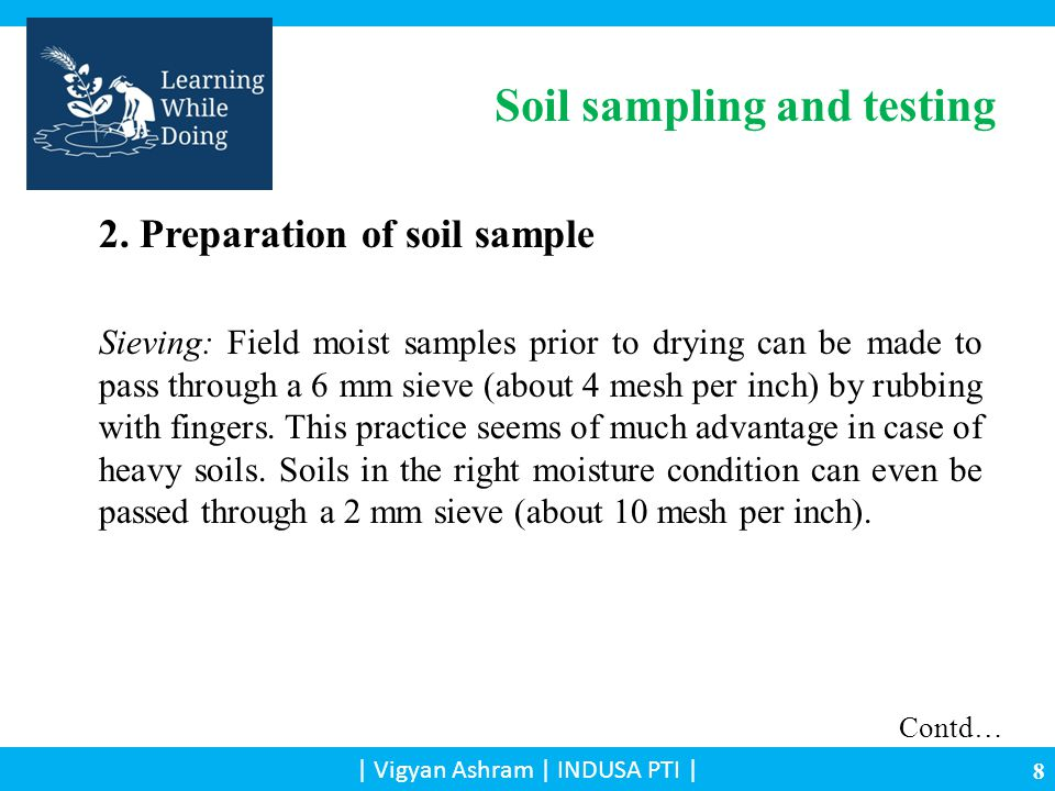 | Vigyan Ashram | INDUSA PTI | 2. Preparation of soil sample Sieving: Field moist samples prior to drying can be made to pass through a 6 mm sieve (ab