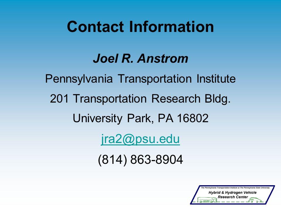Contact Information Joel R. Anstrom Pennsylvania Transportation Institute 201 Transportation Research Bldg. University Park, PA 16802 jra2@psu.edu (81