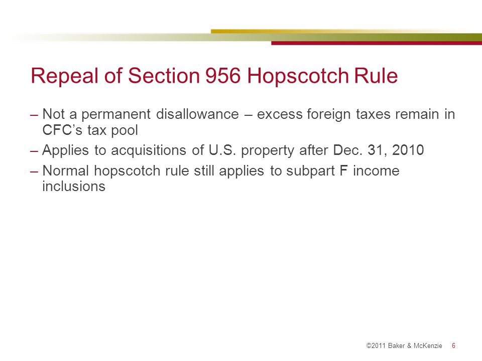 ©2011 Baker & McKenzie 17 Matching Rule –New section 909 suspends the U.S.