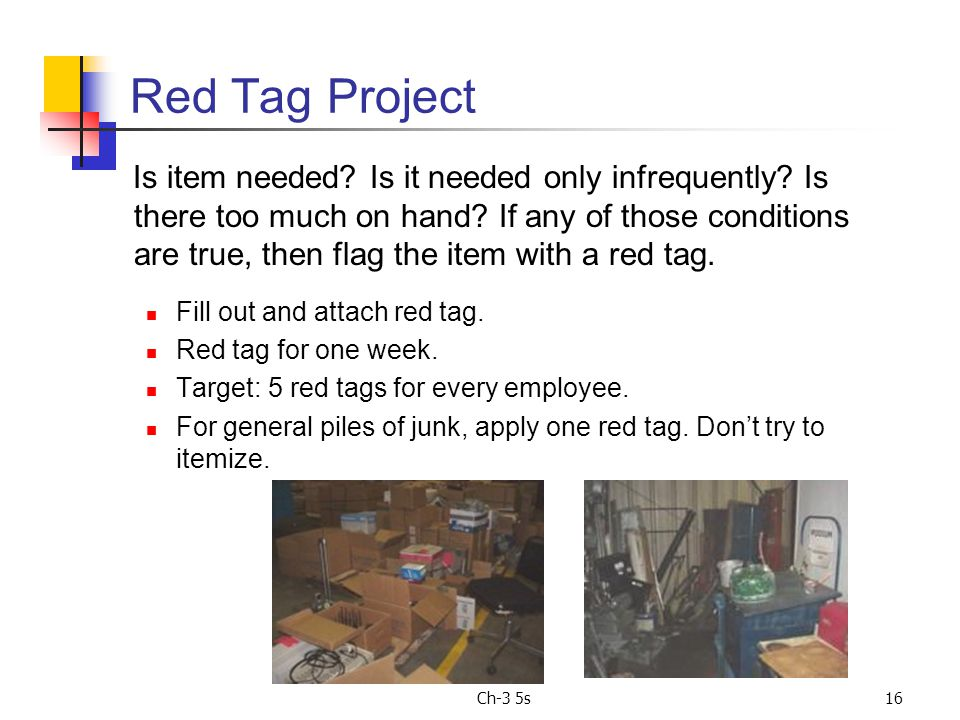 Ch-3 5s16 Red Tag Project Is item needed. Is it needed only infrequently.