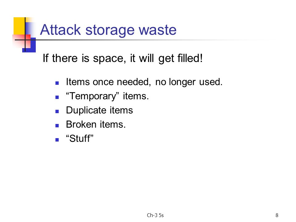 Ch-3 5s8 Attack storage waste Items once needed, no longer used.