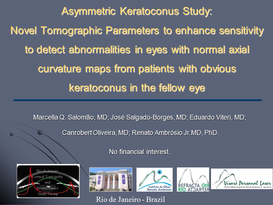Asymmetric Keratoconus Study: Novel Tomographic Parameters to enhance sensitivity to detect abnormalities in eyes with normal axial curvature maps from patients with obvious keratoconus in the fellow eye Marcella Q.