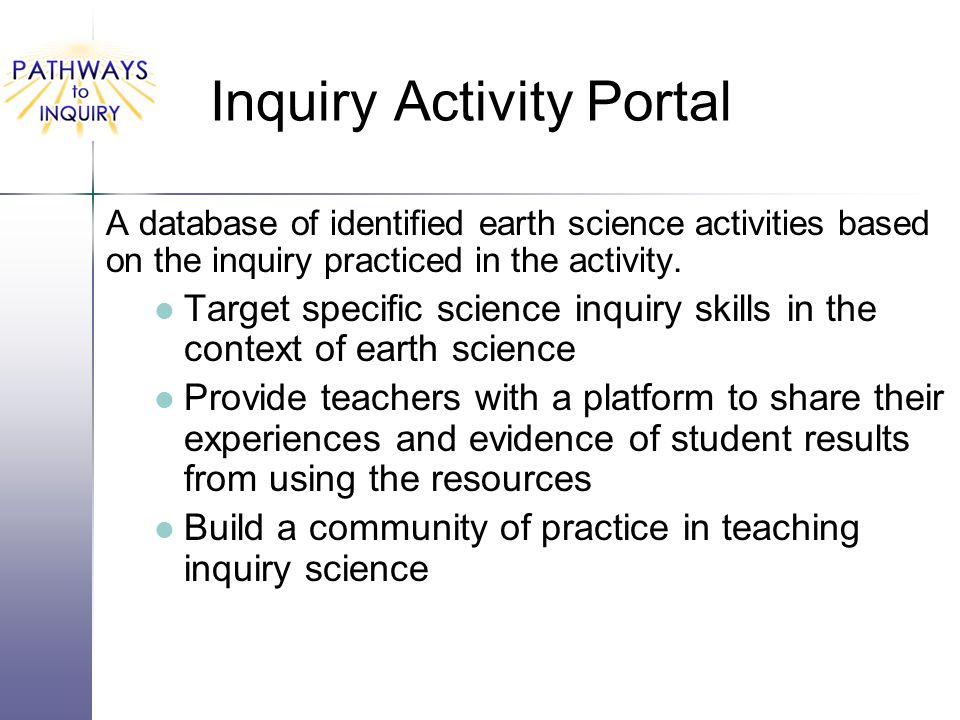Inquiry Activity Portal A database of identified earth science activities based on the inquiry practiced in the activity.