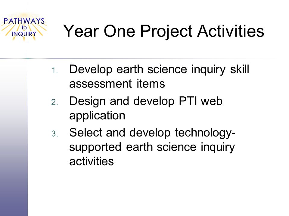 Year One Project Activities 1.Develop earth science inquiry skill assessment items 2.