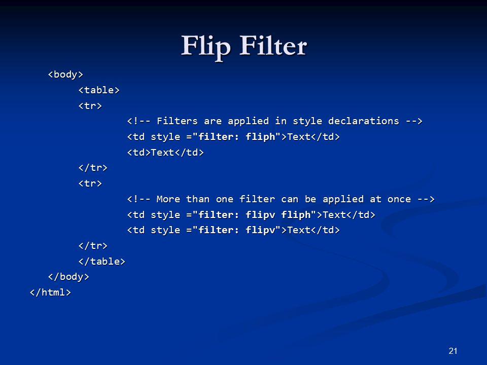Flip Filter <body><table><tr> Text Text <td>Text</td></tr><tr> Text Text </tr></table></body></html> 21