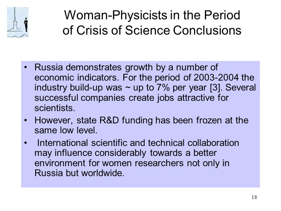 18 Woman-Physicists in the Period of Crisis of Science Conclusions Russia demonstrates growth by a number of economic indicators.