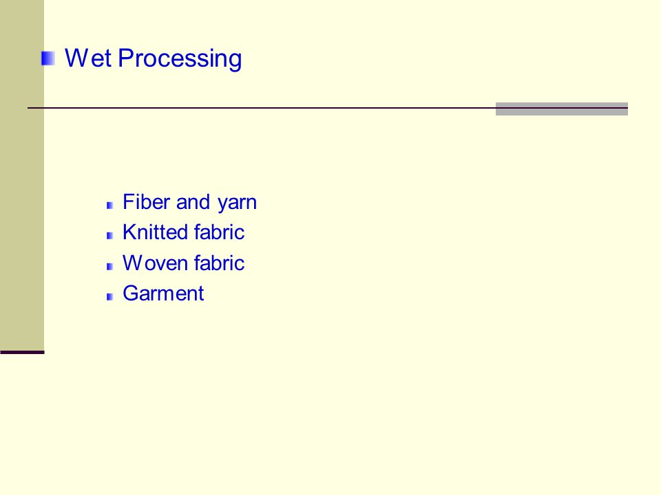 Wet Processing Fiber and yarn Knitted fabric Woven fabric Garment