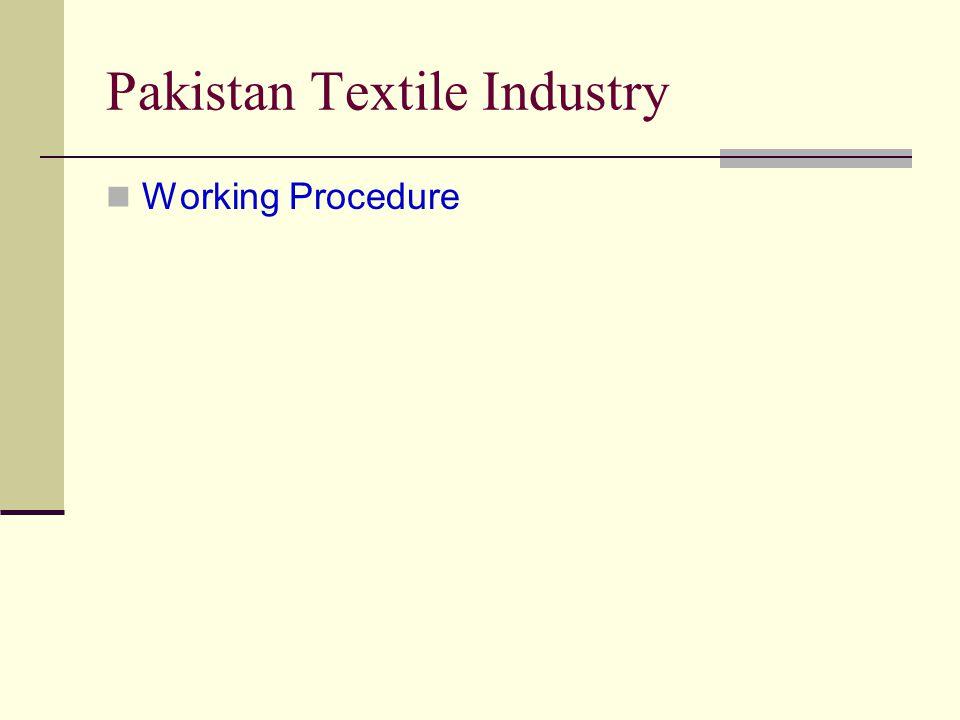 Pakistan Textile Industry Working Procedure