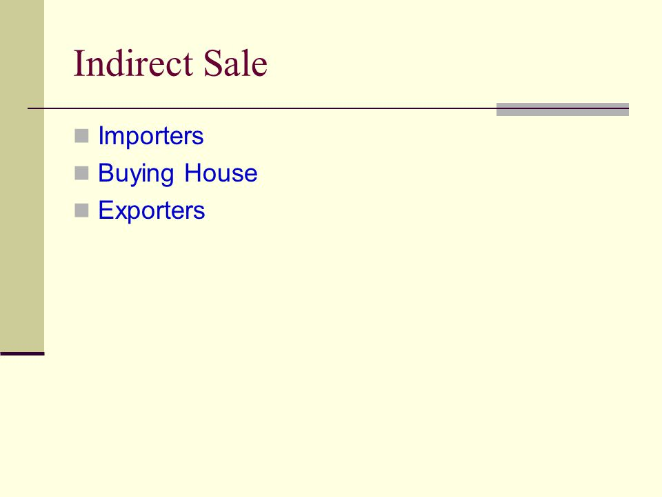 Indirect Sale Importers Buying House Exporters