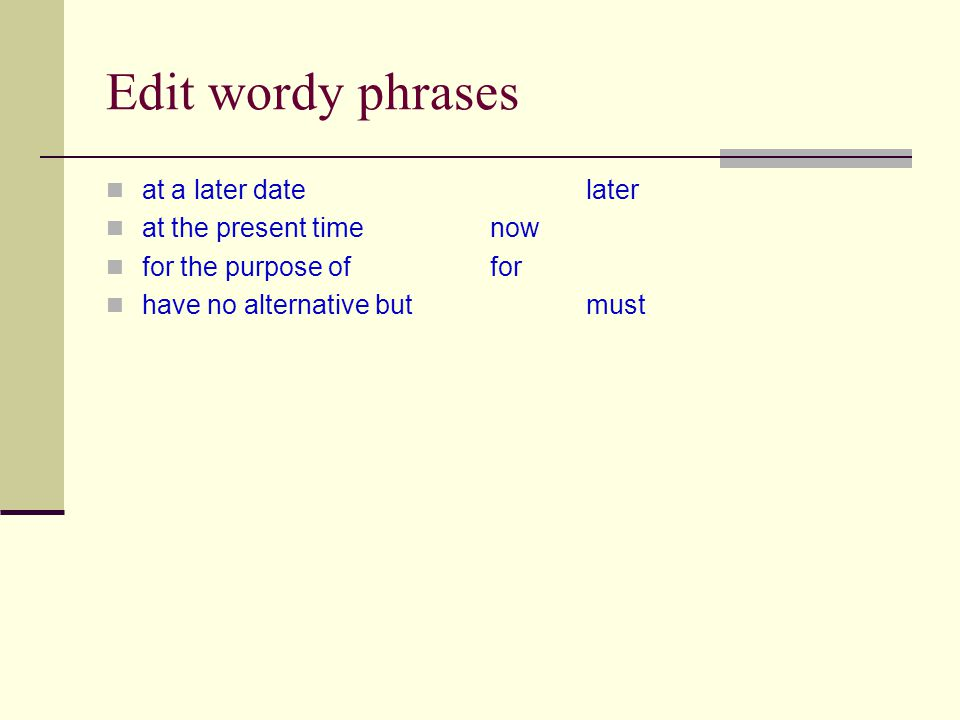 Edit wordy phrases at a later datelater at the present timenow for the purpose of for have no alternative but must