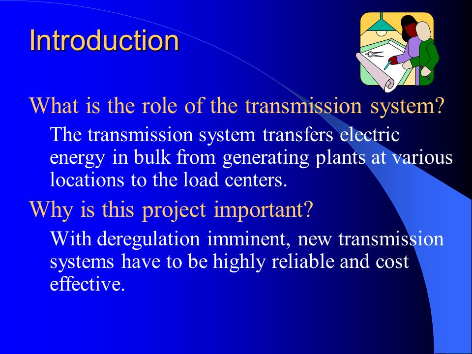 Introduction What is the role of the transmission system.