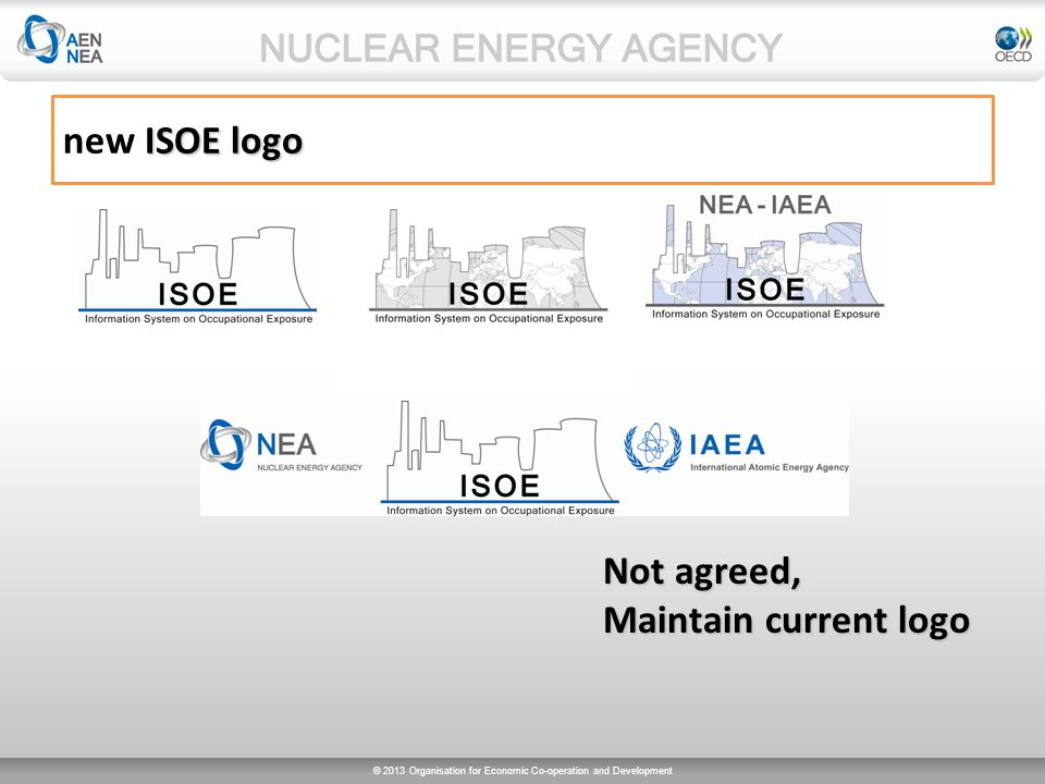© 2013 Organisation for Economic Co-operation and Development ISOE logo new ISOE logo Not agreed, Maintain current logo