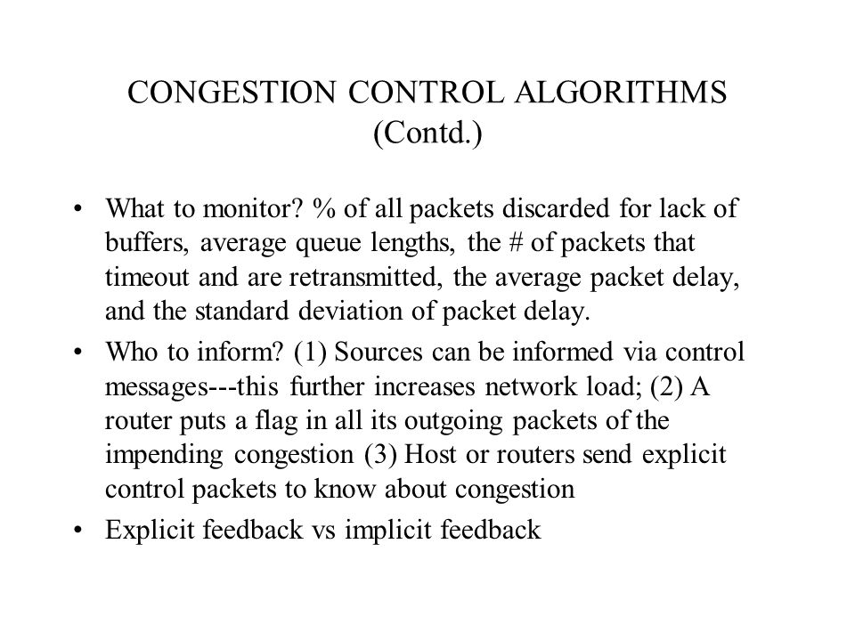 CONGESTION CONTROL ALGORITHMS (Contd.) What to monitor.