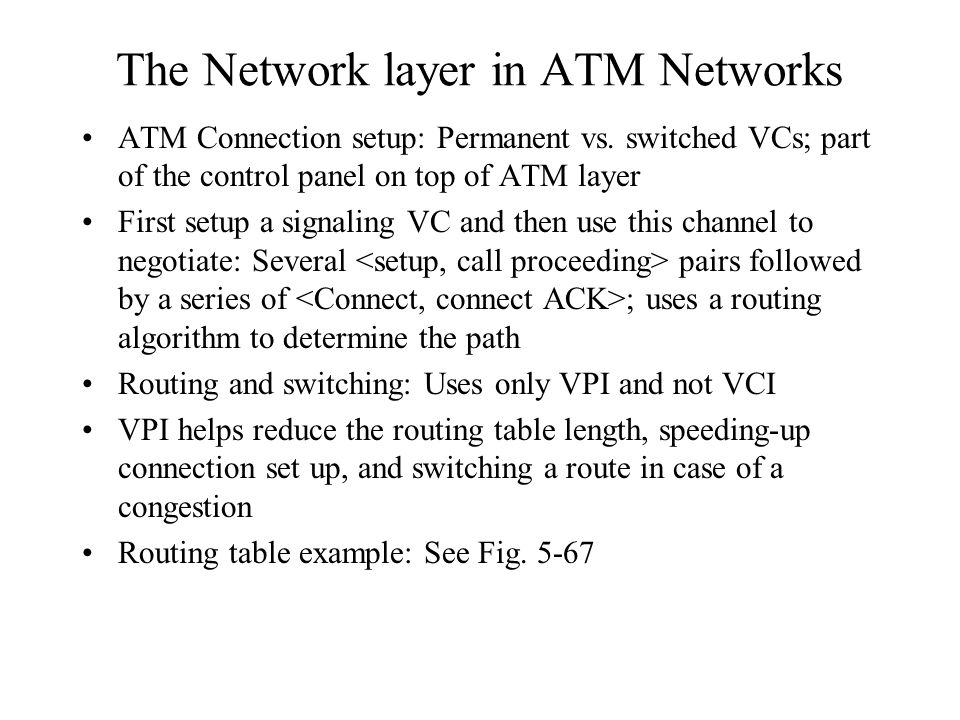The Network layer in ATM Networks ATM Connection setup: Permanent vs.