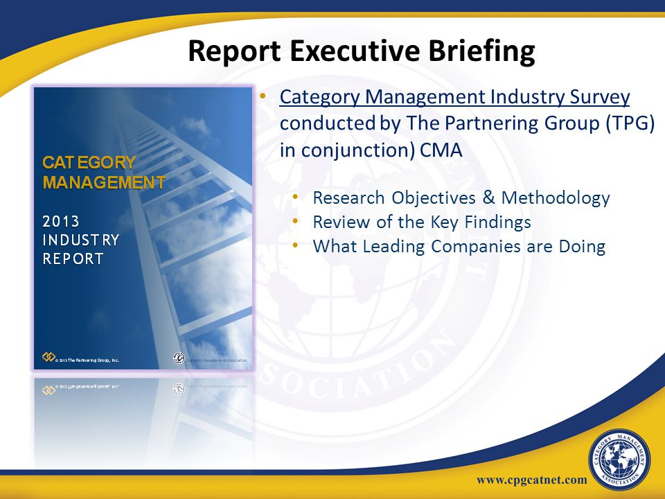 Report Executive Briefing Category Management Industry Survey conducted by The Partnering Group (TPG) in conjunction) CMA Research Objectives & Method